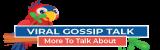 Viral Gossip Talk